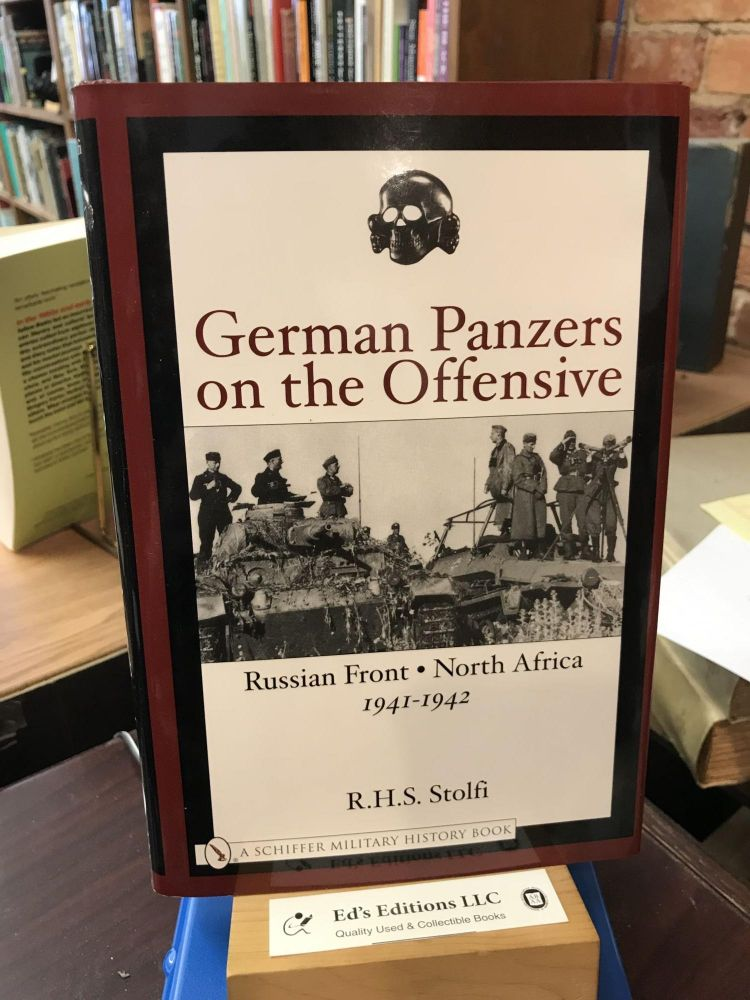 German Panzers on the Offensive: Russian Front North Africa 1941-1942 (Schiffer Military History Book). R H. S. Stolfi.