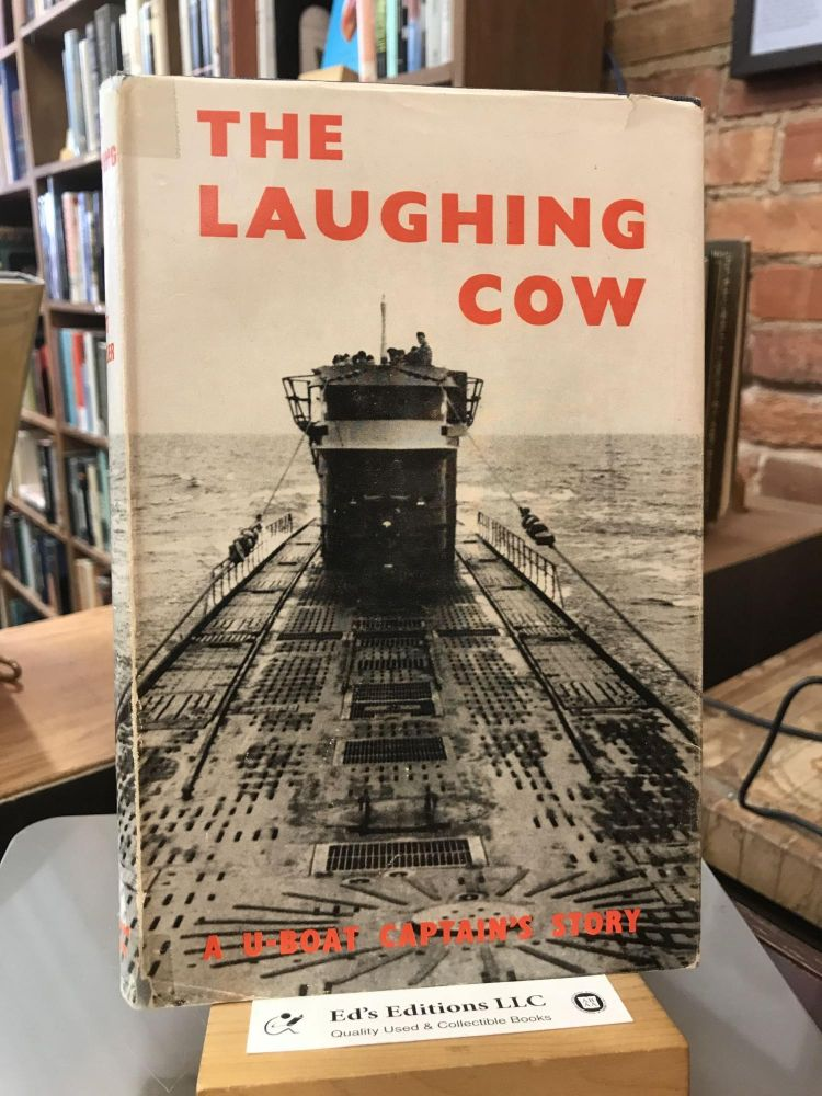 The laughing cow: A U-boat captain's story. Jost Metzler.