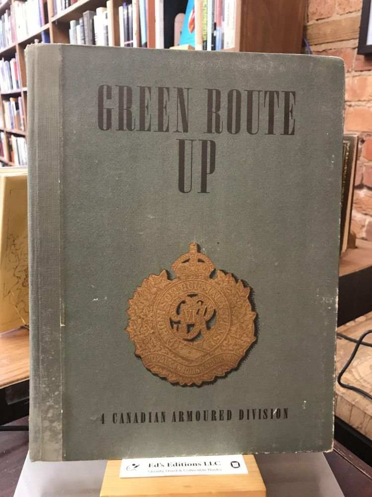 Green Route Up: a Canadian Armoured Division. n/a.