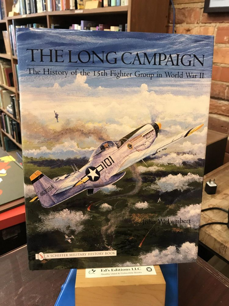 The Long Campaign: The History of the 15th Fighter Group in World War II. John W. Lambert.
