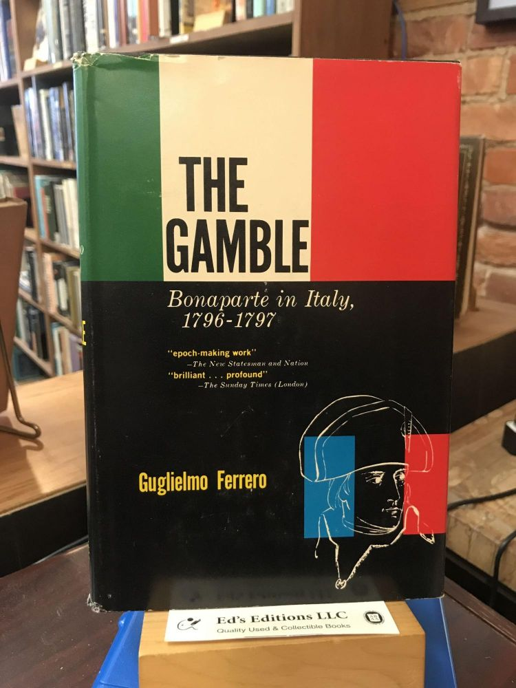 The Gamble: Bonaparte in Italy, 1796-97. Guglielmo Ferrero.