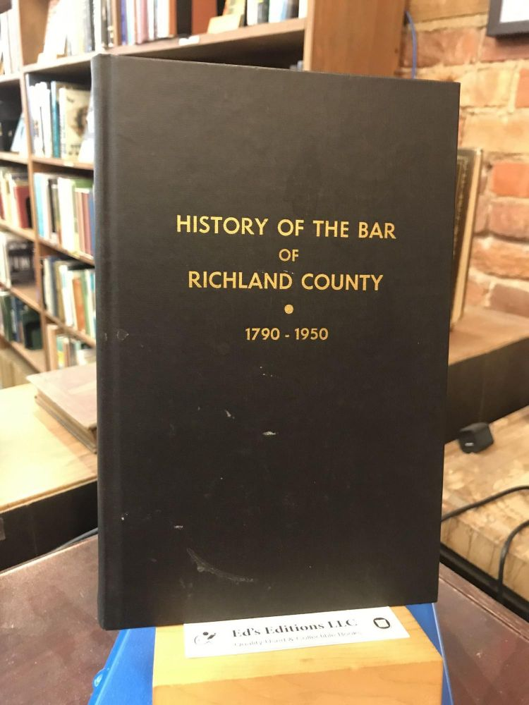 History of the Bar of Richland County. W. Gordon Belser.
