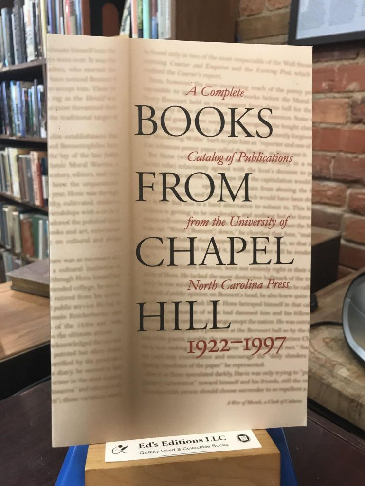 Books From Chapel Hill, 1922-1997: A Complete Catalog of Publications From the University of North Carolina Press. The University of North Carolina Press.