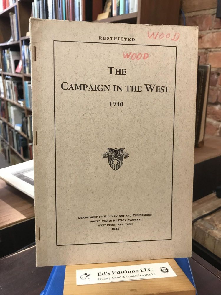 Campaign in the West, 1940. Restricted. USMA.