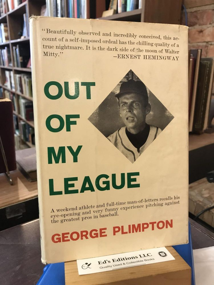Out of my league. George Plimpton.