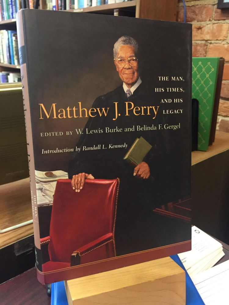 Matthew J. Perry: The Man, His Times, and His Legacy. William Lewis Burke.