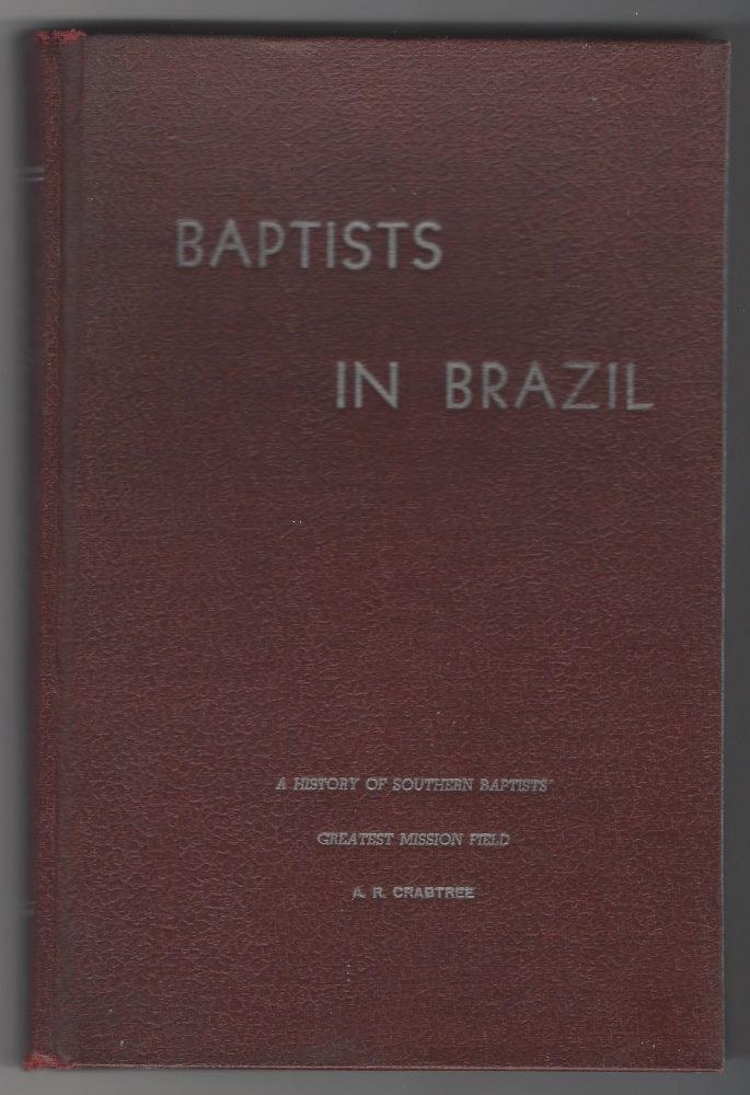 Baptists In Brazil. A. R. Crabtree.
