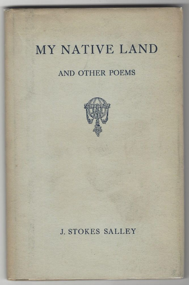 My Native Land and Other Poems. J. Stokes Salley.