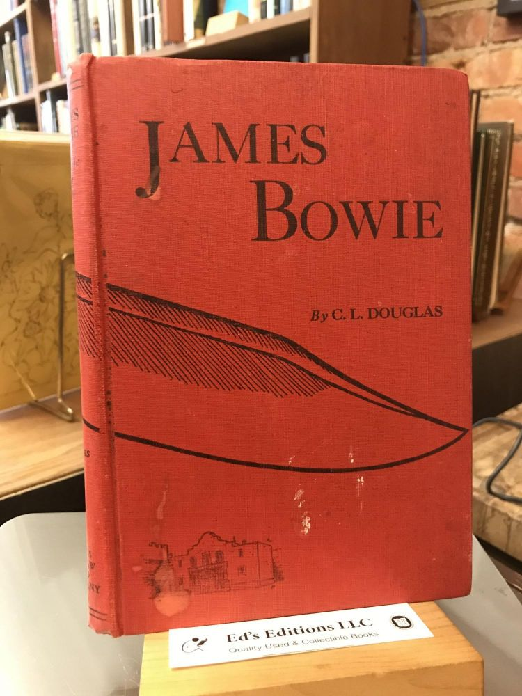 James Bowie; the life of a bravo