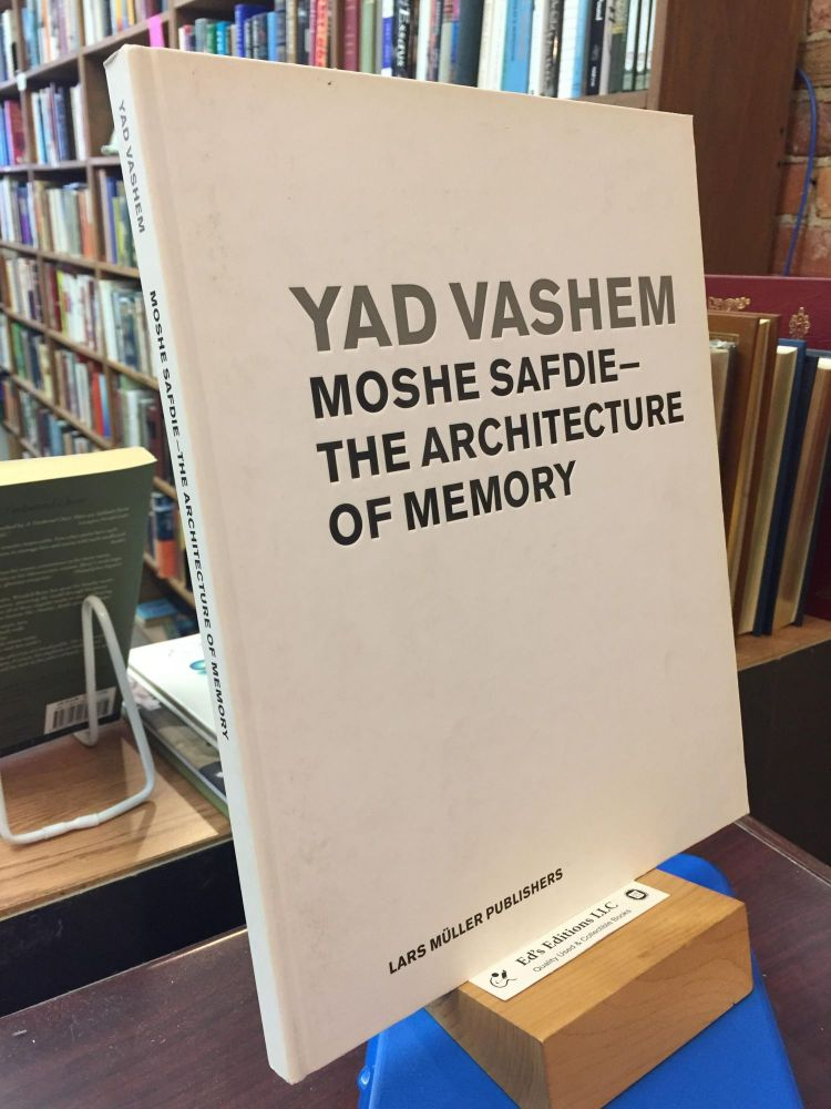 Yad Vashem: MOSHE SAFDIE-The Architecture of Memory