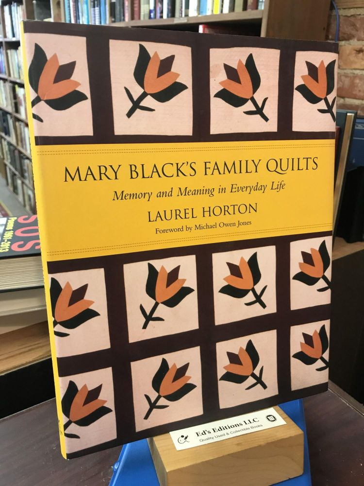 Mary Black's Family Quilts: Memory And Meaning in Everyday Life. Laurel Horton.