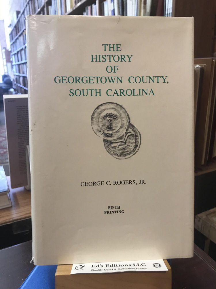 The History of Georgetown County South Carolina. George C. Rogers.
