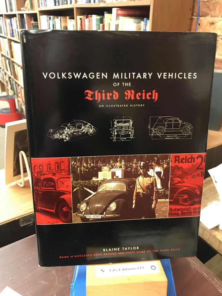 Volkswagen Military Vehicles of the Third Reich: An Illustrated History. Blaine Taylor.
