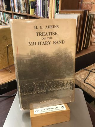 Treatise on the Military Band. H. E. Adkins