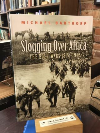Slogging Over Africa: The Boer Wars 1815-1902. Michael Barthorp
