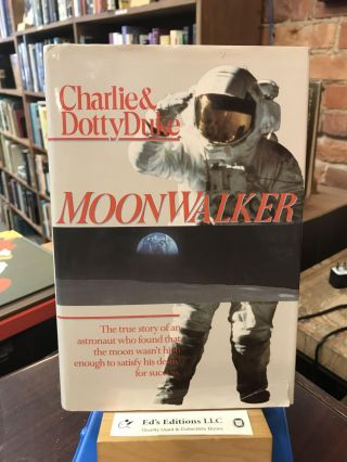 Moonwalker : The True Story of an Astronaut Who Found that the Moon Wasn't High Enough to Satisfy...
