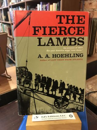The Fierce Lambs. A. A. Hoehling