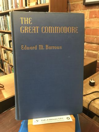 The Great Commodore - Matthew Calbraith Perry. Edward M. Barrows