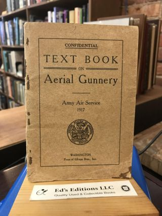 Text Book On Aerial Gunnery: Army Air Service 1917. Army Air Service