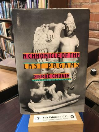 A Chronicle of the Last Pagans (Revealing Antiquity). Pierre Chuvin, B. A. Archer
