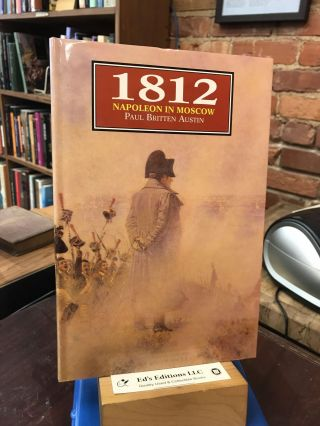 1812 The Great Retreat: Told by the Survivors. Paul Britten Austin