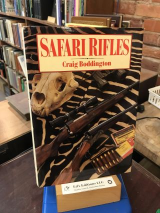 Safari Rifles: Doubles, Magazine Rifles, and Cartridges for African Hunting. Craig Boddington