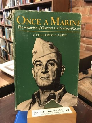 Once A Marine....The Memoirs Of General A.A.Vandegrift,U.S.M.C. A A. Vandegrift, As Told to...