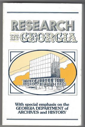 Research in Georgia: With a Special Emphasis upon the Georgia Department of Archives and History....
