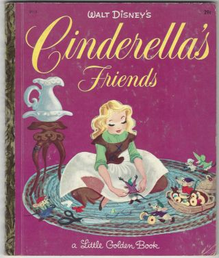 Walt Disney's Cinderella's Friends - A Little Golden Book. Jane Werner