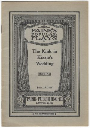 The Kink in Kizzie's Wedding: A Mock Negro Wedding. Mary Bonham