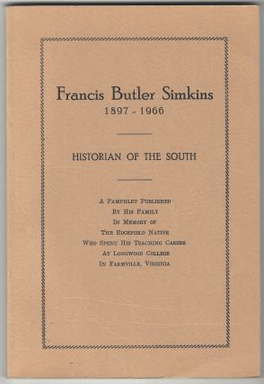 Francis Butler Simkins 1897-1966: Historian of the South