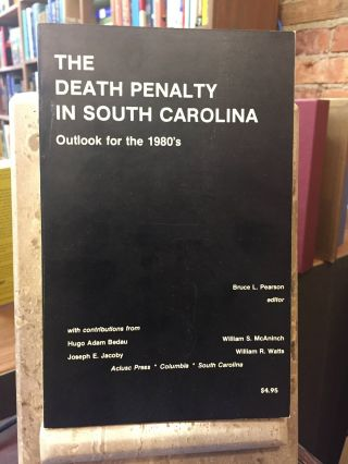 THE DEATH PENALTY IN SOUTH CAROLINA: Outlook for the 1980s. Bruce L. Pearson