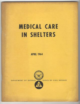 MEDICAL CARE IN SHELTERS. A REFERENCE MANUAL FOR ALLIED HEALTH WORKERS AND SELECTED, TRAINED...