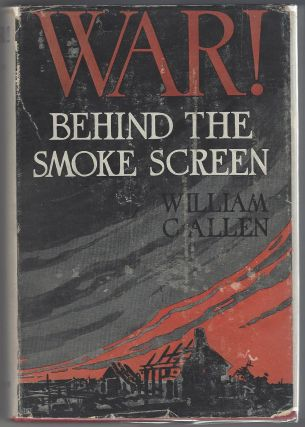 War!: Behind the smoke screen, William Charles Allen