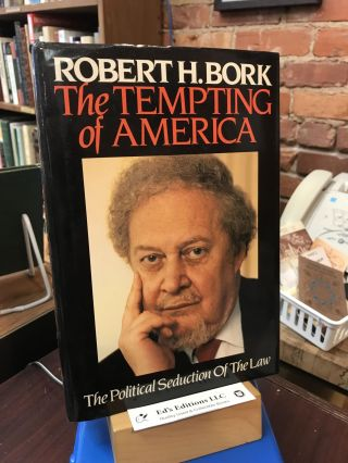 The Tempting Of America (The Political Seduction of the Law). Robert H. Bork