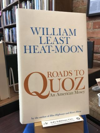 Roads to Quoz: An American Mosey. William Least Heat-Moon