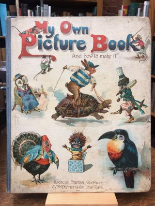 MY OWN PICTURE BOOK AND HOW TO MAKE IT
