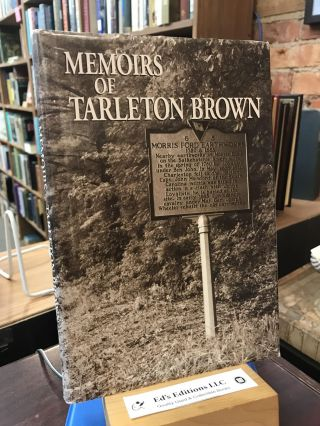 Memoirs of Tarleton Brown: A captain in the Revolutionary Army. Tarleton Brown
