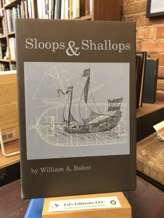 Sloops and Shallops (Classics in Maritime History). William A. Baker