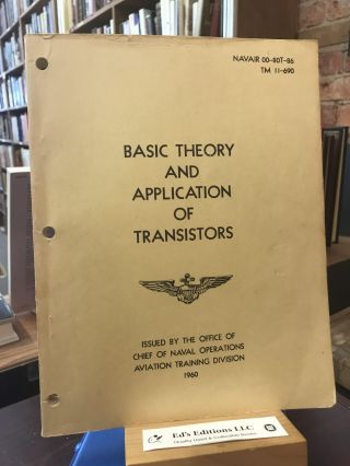 Basic Theory and Application of Transistors: NAVAIR 00-80T-86; TM 11-690. Office of Chief of...